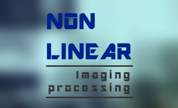 NON - LINEAR IMAGE PROCESSING